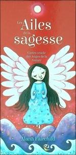 Alana Fairchild et Lindy Longhurst - Les ailes de la sagesse - Cartes oracle des anges de la nature.