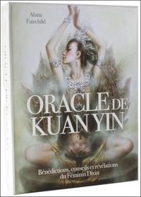 Alana Fairchild et Zeng Hao - Oracle de Kuan Yin - Bénédictions, conseils et révélations du Féminin Divin.