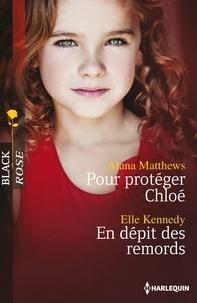Alana Matthews et Elle Kennedy - Pour protéger Chloé - En dépit des remords.