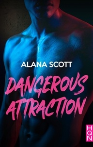 Alana Scott - Dangerous Attraction.
