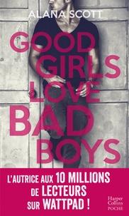 Alana Scott - Good Girls Love Bad Boys - L'intégrale.