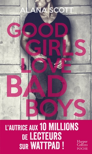 Alana Scott - Good Girls Love Bad Boys - L'intégrale.