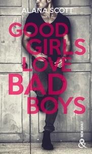 Alana Scott - Good Girls Love Bad Boys - Tome 1 - le succès New Adult sur Wattpad enfin en papier !.