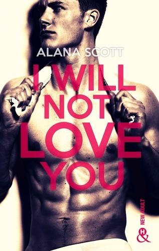 I Will Not Love You. L'auteur New-Adult aux 10 millions de lecteurs sur Wattpad !