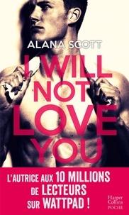 Alana Scott - I Will not Love You.