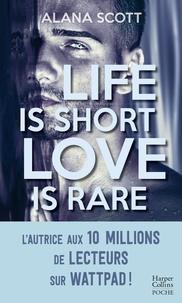 Alana Scott - Life is short, Love is rare - Évadez-vous avec la nouveauté New Adult d'Alana Scott, l'autrice aux 10 millions de vues sur Wattpad.