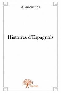 Alanacristina - Histoires d'espagnols.