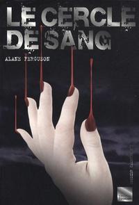 Alane Ferguson - Le cercle de sang.