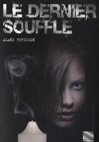 Alane Ferguson - Le dernier souffle.