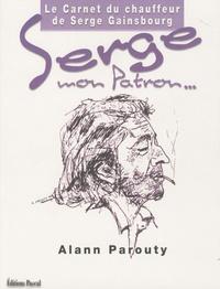 Serge mon patron ...- Le Carnet du chauffeur de Serge Gainsbourg - Alann Parouty pdf epub