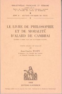 Alard de Cambrai - Le livre de philosophie et de moralité d'Alard de Cambrai.