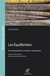 Alaric Bourgoin - Les Equilibristes - Une ethnographie du conseil en management.