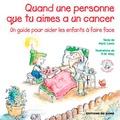 Alaric Lewis et Robert W. Alley - Quand une personne que tu aimes a un cancer - Un guide pour aider les enfants à faire face.