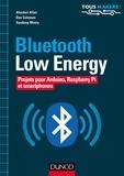 Alasdair Allan et Don Coleman - Bluetooth Low Energy - Projets pour Arduino, Raspberry Pi et smartphones.