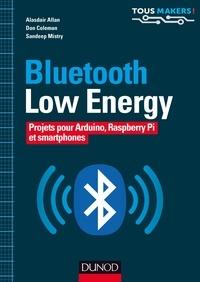 Bluetooth Low Energy- Projets pour Arduino, Raspberry Pi et smartphones - Alasdair Allan pdf epub