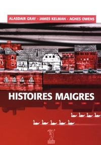 Alasdair Gray et James Kelman - Histoires maigres.