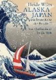 Alaska - Japan - Die letzte Reise der Freydis II. Von Ostfriesland in die Welt.
