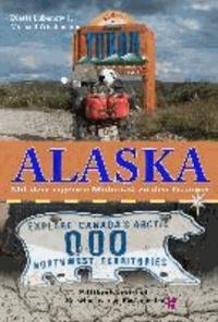 Alaska - Mit dem eigenen Motorrad zu den Eskimos.