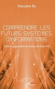 Alassane Ba - Comprendre les futurs systèmes d'informations - Trafic et gigue dans le réseau de base IMS.
