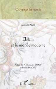 Alassane Wade - L'islam et le monde moderne.