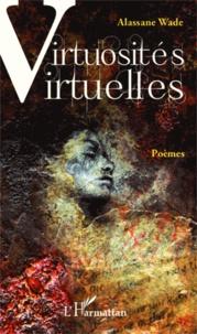 Alassane Wade - Virtuosités virtuelles.