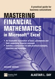 Alastair-L Day - Mastering Financial Mathematics in Microsoft Excel: A Practical Guide for Business Calculations.