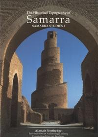 Alastair Northedge - The Historical Topography of Samarra - Samarra Studies I.