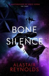 Téléchargement gratuit pdf e book Bone Silence 9780575090705 (French Edition) par Alastair Reynolds