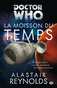 Alastair Reynolds - Doctor Who  : La moisson du temps.