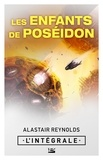 Alastair Reynolds - Les Enfants de Poséidon - L'Intégrale.