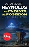 Alastair Reynolds - Les enfants de Poséidon Tome 1 : La Terre bleue de nos souvenirs.