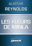 Alastair Reynolds - Les Fleurs de Minla.