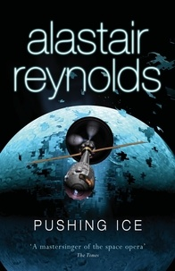 Alastair Reynolds - Pushing Ice.