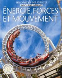 Alastair Smith et Corinne Henderson - Energie, forces et mouvement.