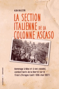 Histoiresdenlire.be La section italienne de la colonne Ascaso - Hommage à Nino et à ses copains, combattants de la liberté sur le front d'Aragon (août 1836 - mai 1937) Image
