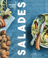 Alba Pezone et Alexandra Retion - Le grand livre des salades.