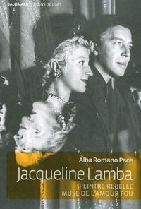 Alba Romano Pace - Jacqueline Lamba - Peintre rebelle, muse de l'amour fou.