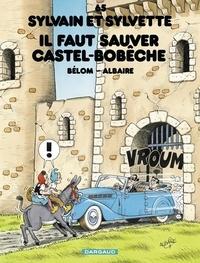 Albaire et  Bélom - Sylvain et Sylvette - tome 65 - Il faut sauver Castel-Bobêche.