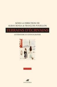 Alban Bensa et François Pouillon - Terrains d'écrivains - Littérature et ethnographie.