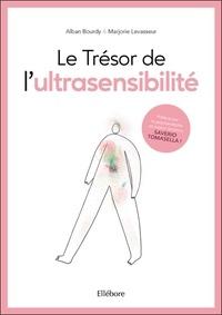 Alban Bourdy et Marjorie Levasseur - Le trésor de l'ultrasensibilité.