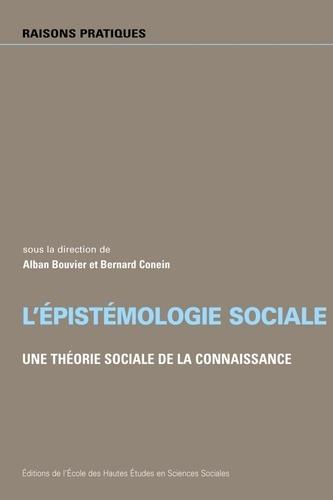 L'épistémologie sociale. Une théorie sociale de la connaissance