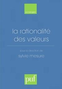 Alban Bouvier et  Collectif - La rationalité des valeurs - [actes du colloque, Paris-Sorbonne, octobre 1996].