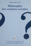 Alban Bouvier - PHILOSOPHIE DES SCIENCES SOCIALES. - Un point de vue argumentativiste en sciences sociales.