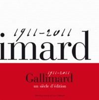 Alban Cerisier et Pascal Fouché - Gallimard un siècle d'édition - 1911-2011.