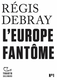 Alban Cerisier et Régis Debray - L'Europe fantôme.