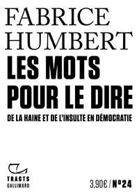 Alban Cerisier - Les mots pour le dire - De la haine et de l'insulte en démocratie.