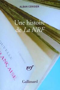 Alban Cerisier - Une histoire de la NRF.