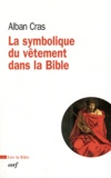 Alban Cras - La symbolique du vêtement dans la Bible - Pour une théologie du vêtement.