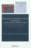 Alban Gautier et Céline Martin - Echanges, communications et réseaux dans le haut Moyen Age - Etudes et textes offerts à Stéphane Lebecq.