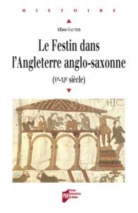 Alban Gautier - Le Festin dans l'Angleterre anglo-saxonne.